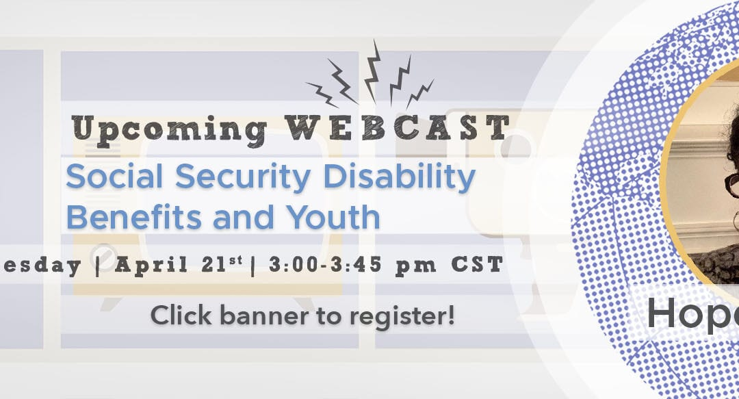 Webcast: Social Security Disability Benefits and Youth